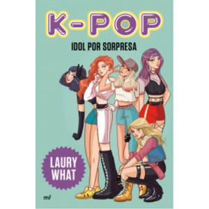 K-Pop. Idol Por Sorpresa
