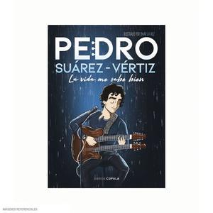 Pedro La Vida Me Sabe Bien (Planeta)